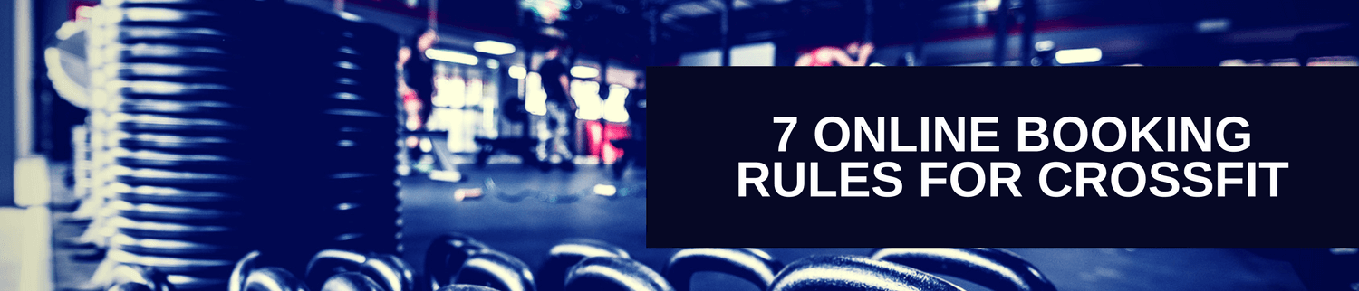 Blog: 7 online booking rules for crossfit